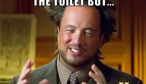 I clog toilets